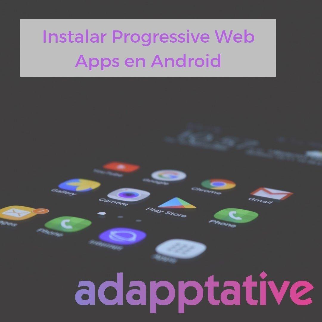 Instalar Progressive Web Apps en Android